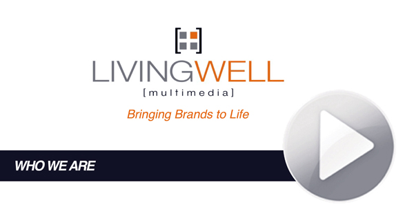 LWVideo LivingWell Multimedia Services